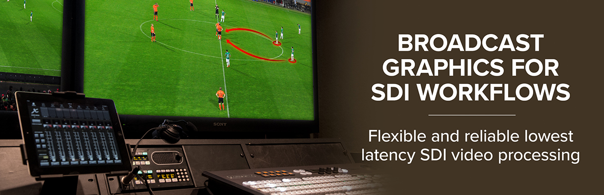 Broadcast Graphics for SDI Workflows